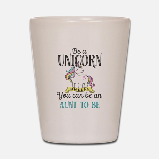 Unicorn AUNT TO BE Shot Glass