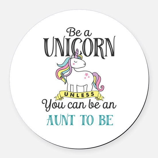 Unicorn AUNT TO BE Round Car Magnet