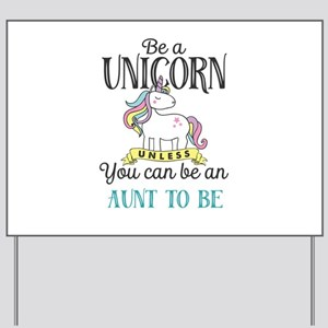 Unicorn AUNT TO BE Yard Sign