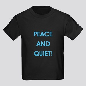 PEACE AND QUIET! T-Shirt