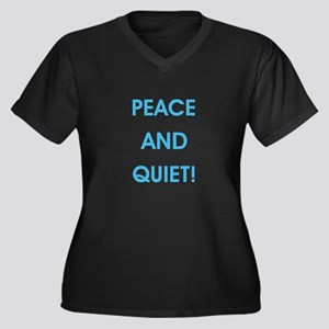 PEACE AND QUIET! Plus Size T-Shirt