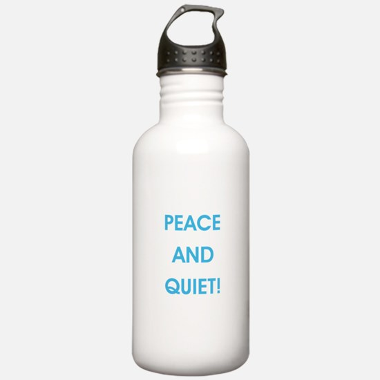 PEACE AND QUIET! Water Bottle
