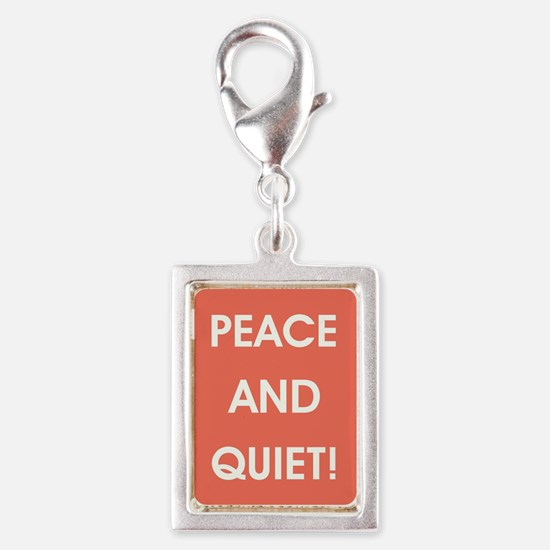 PEACE AND QUIET! Charms