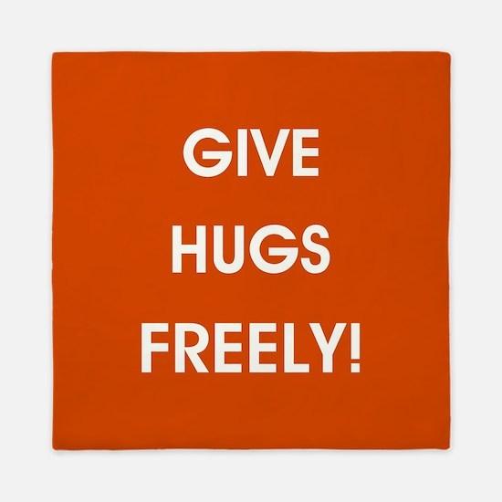 GIVE HUGS FREELY! Queen Duvet