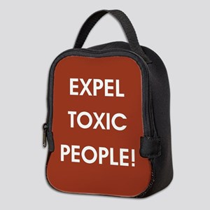 EXPEL TOXIC PEOPLE! Neoprene Lunch Bag