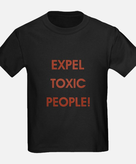 EXPEL TOXIC PEOPLE! T-Shirt