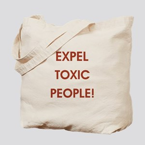 EXPEL TOXIC PEOPLE! Tote Bag