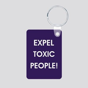 EXPEL TOXIC PEOPLE! Keychains