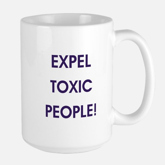 EXPEL TOXIC PEOPLE! Mugs