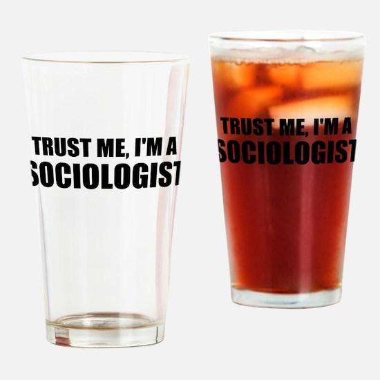 Trust Me, I'm A Sociologist Drinking Glass