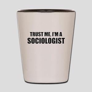 Trust Me, I'm A Sociologist Shot Glass