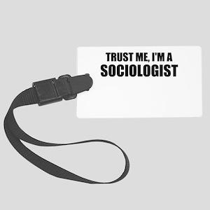Trust Me, I'm A Sociologist Luggage Tag