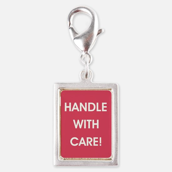 HANDLE WITH CARE! Charms