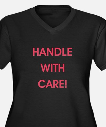 HANDLE WITH CARE! Plus Size T-Shirt