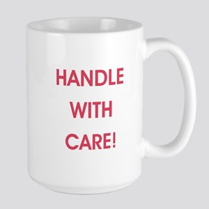 HANDLE WITH CARE! Mugs