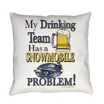 My Drinking Team has a Snowmobile Everyday Pillow