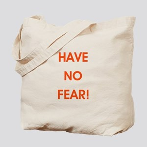 HAVE NO FEAR! Tote Bag
