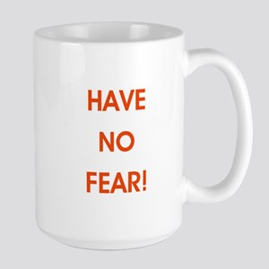 HAVE NO FEAR! Mugs