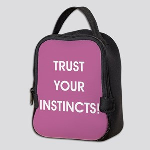 TRUST YOUR INSTINCTS! Neoprene Lunch Bag