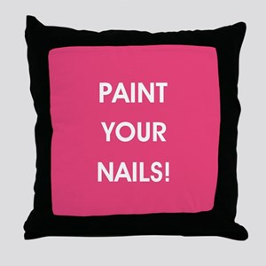 PAINT YOUR NAILS! Throw Pillow