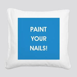 PAINT YOUR NAILS! Square Canvas Pillow