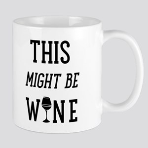 This Might Be Wine Mug Mugs