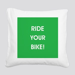 RIDE YOUR BIKE! Square Canvas Pillow