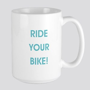 RIDE YOUR BIKE! Mugs