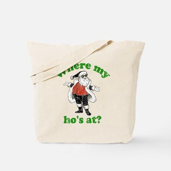 Where my ho's at? Tote Bag