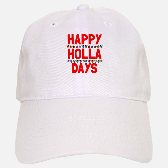 Happy holla days Baseball Baseball Cap