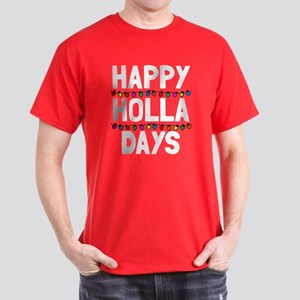 Happy holla days Dark T-Shirt