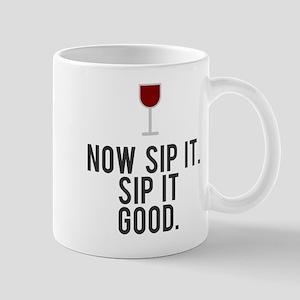 Now sip it. Sip it good. Mug