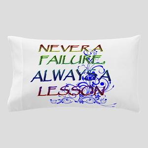 NEVER A FAILURE Pillow Case