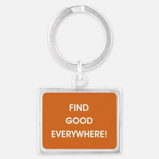 FIND GOOD EVERYWHERE! Keychains