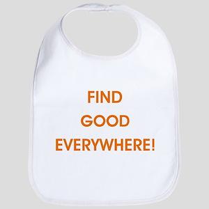 FIND GOOD EVERYWHERE! Bib