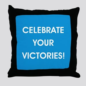 CELEBRATE YOUR VICTORIES! Throw Pillow