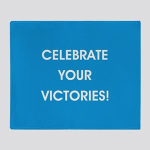 CELEBRATE YOUR VICTORIES! Throw Blanket