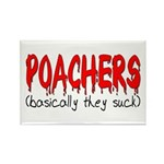 Poachers basically they suck Rectangle Magnet (10