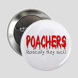 Poachers basically they suck Button