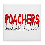 Poachers basically they suck Tile Coaster