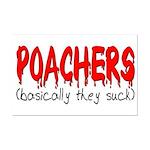 Poachers basically they suck  Mini Poster Print