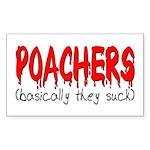 Poachers basically they suck Sticker (Rectangular