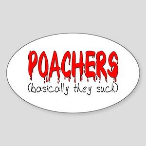 Poachers basically they suck Oval Sticker