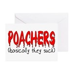Poachers basically they suck Greeting Cards (Pk o