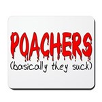 Poachers basically they suck Mousepad