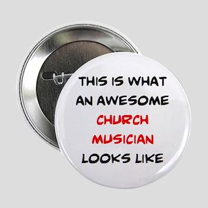 "awesome church musician 2.25"" Button"