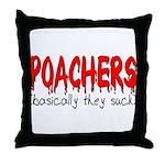 Poachers basically they suck  Throw Pillow