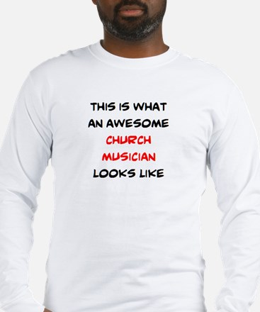 awesome church musician Long Sleeve T-Shirt