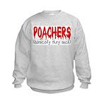 Poachers basically they suck Kids Sweatshirt