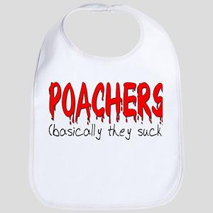 Poachers basically they suck Bib